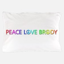 Peace Love Brody Pillow Case