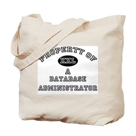Property of a Database Administrator Tote Bag