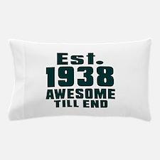 Est. 1938 Awesome Till End Birthday De Pillow Case