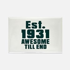 Est. 1931 Awesome Till End Birthd Rectangle Magnet