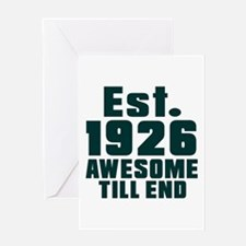 Est. 1926 Awesome Till End Birthday Greeting Card