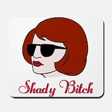 Shady Bitch Mousepad