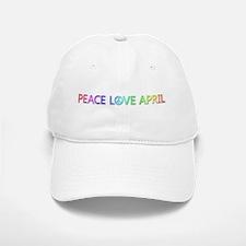 Peace Love April Baseball Baseball Baseball Cap