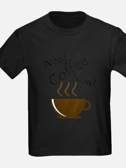 Need Coffee Now! T-Shirt
