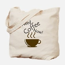 Need Coffee Now! Tote Bag