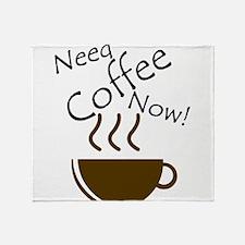 Need Coffee Now! Throw Blanket