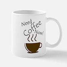 Need Coffee Now! Mugs