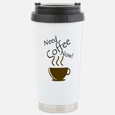Need Coffee Now! Stainless Steel Travel Mug
