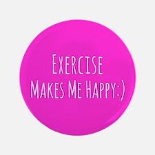 Exercise Makes Me Happy Button
