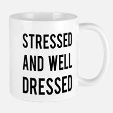 Stressed and well dressed Mug