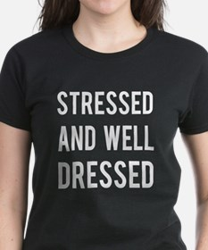 Stressed and well dressed Tee