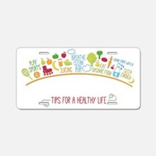 tips for healthy life Aluminum License Plate