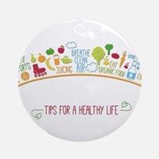 tips for healthy life Round Ornament