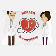 health is everything Pillow Case
