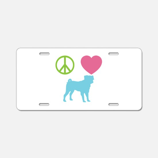 Peace, Love, Pugs Aluminum License Plate