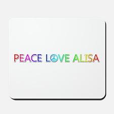 Peace Love Alisa Mousepad