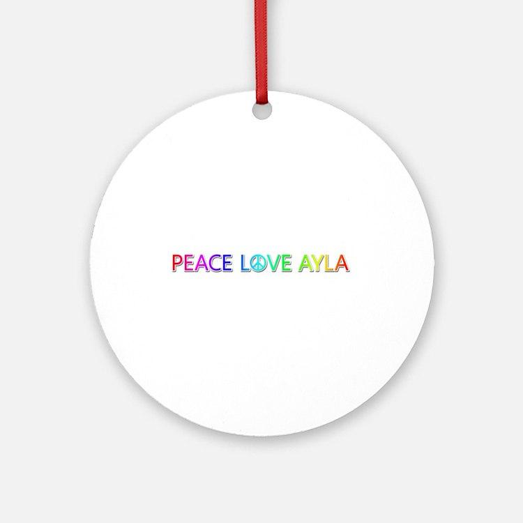 Peace Love Ayla Round Ornament