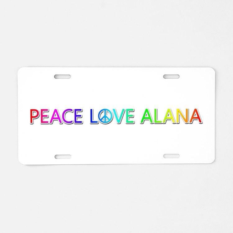 Peace Love Alana Aluminum License Plate