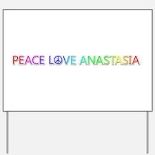 Peace Love Anastasia Yard Sign
