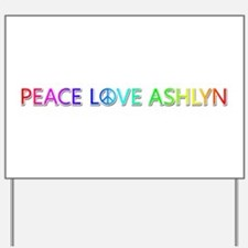 Peace Love Ashlyn Yard Sign