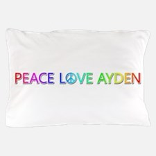 Peace Love Ayden Pillow Case