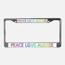 Peace Love Aubree License Plate Frame