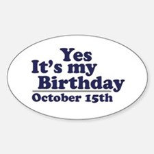 October 15th Birthday Oval Decal