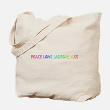 Peace Love Motorcyles Tote Bag