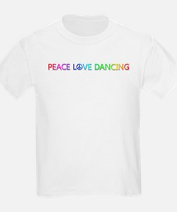 Peace Love Dancing T-Shirt