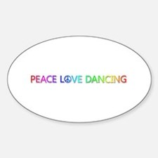 Peace Love Dancing Oval Decal