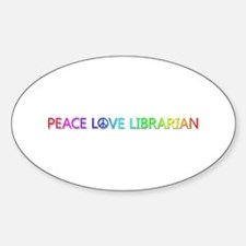 Peace Love Librarian Oval Decal
