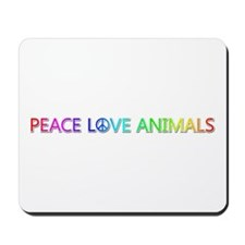 Peace Love Animals Mousepad