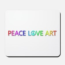 Peace Love Art Mousepad
