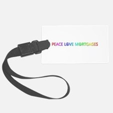 Peace Love Mortgages Luggage Tag