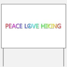 Peace Love Hiking Yard Sign