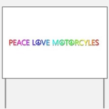 Peace Love Motorcyles Yard Sign