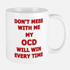 Don't Mess With Me, My OCD Will Win Every Tim Mugs