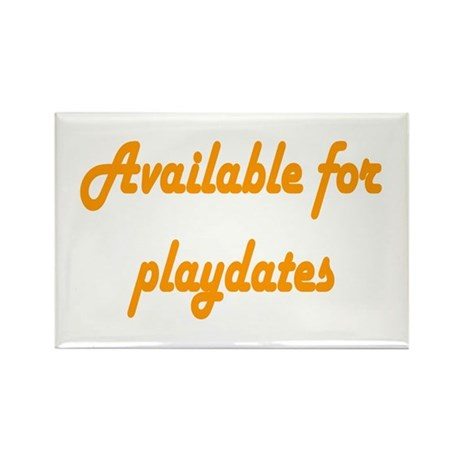 Available For Playdates Rectangle Magnet (100 pack