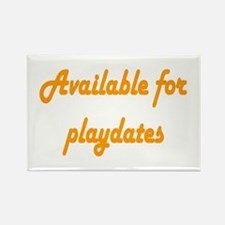 Available For Playdates Rectangle Magnet