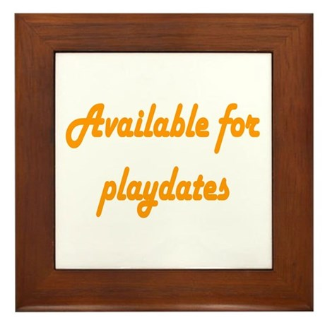 Available For Playdates Framed Tile