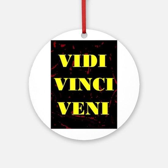 VIDI VINCI VENI Ornament (Round)