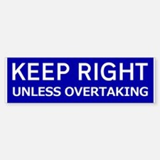 Keep Right Bumper Bumper Bumper Sticker
