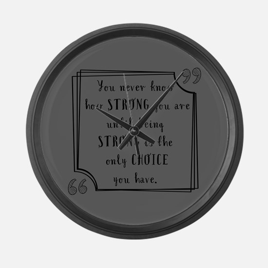 Being Strong Inspirational Quote Large Wall Clock