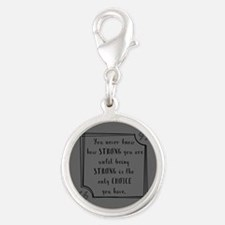 Being Strong Inspirational Quo Silver Round Charm