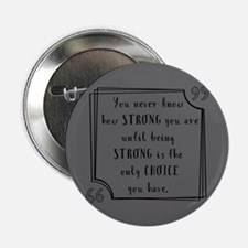 "Being Strong Inspirational Quote 2.25"" Button"