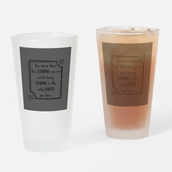 Being Strong Inspirational Quote Drinking Glass