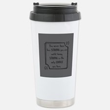 Being Strong Inspiratio Stainless Steel Travel Mug