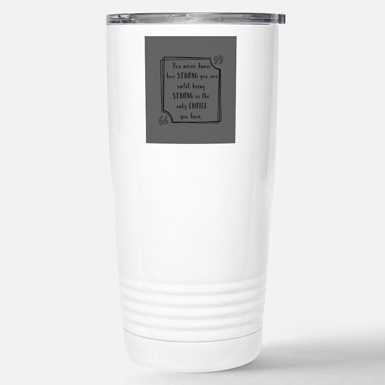 Being Strong Inspiratio Travel Mug