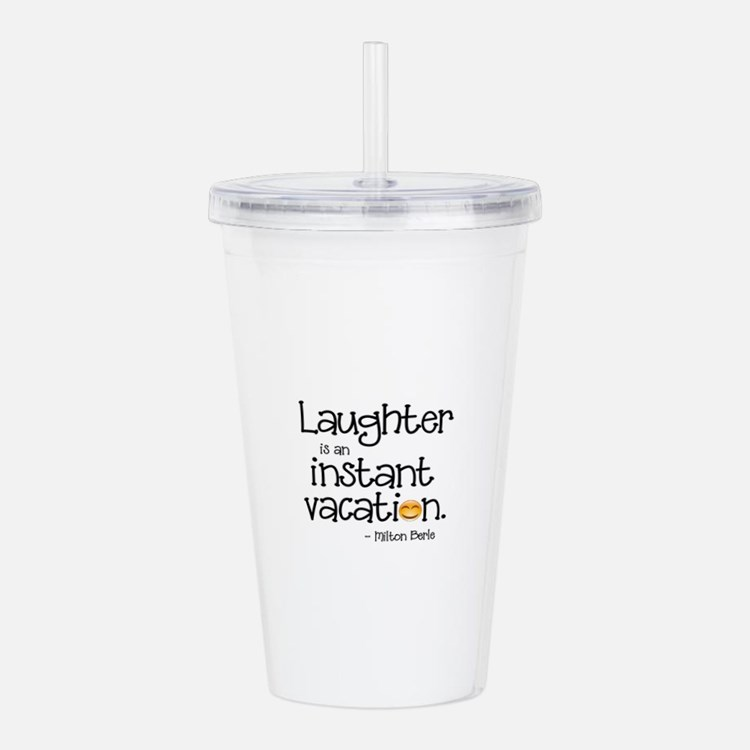 Laughter is an Instant Acrylic Double-wall Tumbler