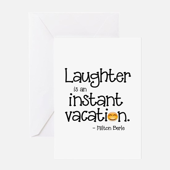 Laughter is an Instant Vacation Greeting Cards